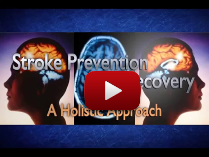 Stroke Prevention and Recovery… A Holistic Approach (video)