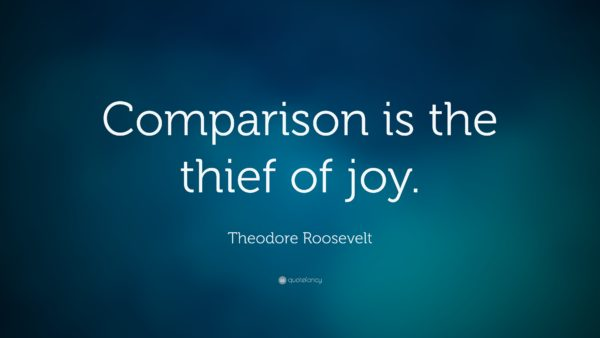Theodore-Roosevelt-Quote-Comparison-is-the-thief-of-joy